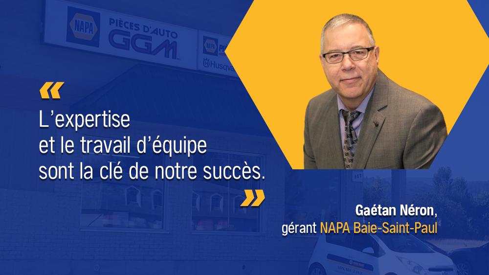 Les gens derrière les pièces...Gaétan Néron, gérant NAPA Baie-Saint-Paul